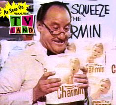 Don't Squeeze the Charmin