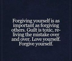 life quotes & We choose the most beautiful Forgiving Yourself Is as Important as Forgiving Others (Live Life Happy) for you.Forgiving Yourself Is as Important as Forgiving Others most beautiful quotes ideas The Words, Guilt Quotes, Quotes About Guilt, Quotes Quotes, Steps Quotes, Baby Quotes, Yoga Quotes, Forgive Yourself Quotes, Quotes About Forgiving Yourself