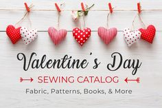 This Valentine's Day, celebrate your love of sewing by treating yourself to new fabric, patterns, books, and must-have accessories! Our Valentine's Day Sewing Catalog features top-selling sewing, quilting, and embroidery supplies perfect for creating a DIY Valentine's Day. Start spreading handmade love to the special people in your life with red fabric, pink thread, heart patterns, and more! #ValentinesDay #sewing #quilting #fabric #DIY #patterns #books #supplies #projects #thread