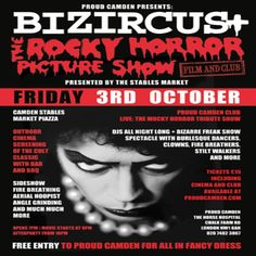 Bizircus: Rocky Horror Special at Proud Camden, The Horse Hospital, The Stables Market, Chalk Farm Rd, Camden Town, NW1 8AH, UK.On 03 to 04Oct'2014 at 11:00 pm to 2:30 am.Proud Camden are collaborating with The Stables Market for a one-off screening of The Rocky Horror Picture Show in Camden Market, followed by a club night featuring.Category: Nightlife  Artists: The Mocky Horror Tribute Show  Prices: Screening and Club Entry £15, Bizircus £5