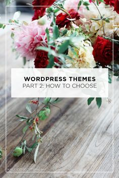 WordPress Themes Part 2: How to Choose a WordPress Theme
