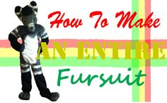 How To Make An ENTIRE Fursuit  If you want to make a entire fursuit but don't know how then I highly recommend you watch this video