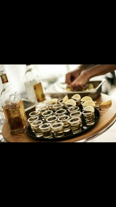 Tequila shots for my toast.. its a must have