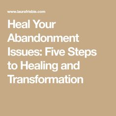 Heal Your Abandonment Issues: Five Steps to Healing and Transformation Trauma Therapy, Cognitive Behavioral Therapy, Mbti, Abandonment Quotes, Codependency Recovery, Mental Health Help, Attachment Theory, People Pleaser, Health Psychology