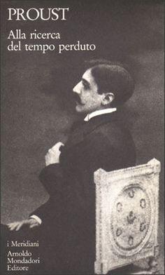 Alla ricerca del tempo perduto - Marcel Proust