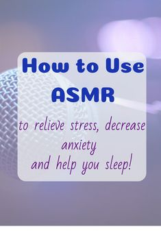 Want to learn how to get the euphoric relaxing sensation that helps you feel more relaxed, calm and helps you sleep? Learn how ASMR can do just that! #ASMR #Sleep #Relaxation #Anxiety