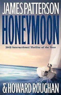 JAMES PATTERSON/HOWARD ROUGHAN - HONEYMOON (2005, Hardcover)