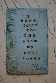 Original, handmade I have found the ONE whom my soul loves -Song of Solomon 3:4 art card. This card is made by repurposing a vintage book cover.