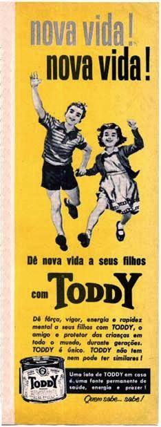 Propaganda do Toddy na década de 40. Busca de saúde e qualidade de vida para as…