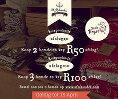 Spesiale aanbod! Spaar tot R100 as jy voor 15 April t-hemde koop op www.afrikander.com
