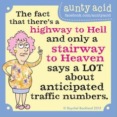 #AuntyAcid the fact that there's a highway to hell                                                                                                                                                                                 More