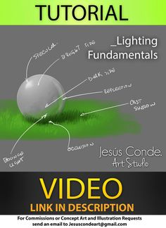 Lighting Fundamentals by JesusAConde on deviantART (http://jesusaconde.deviantart.com/art/Lighting-Fundamentals-433911330)