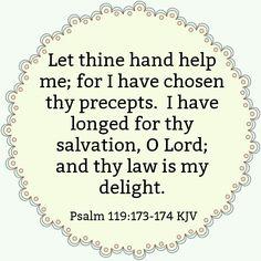 Psalm 119:173-174 KJV