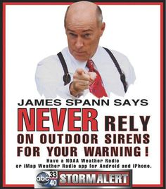 NEVER rely on an outdoor siren!