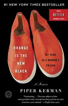 Orange Is the New Black: My Year in a Women's Prison BOOK!