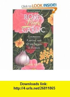 Roses Love Garlic Companion Planting and Other Secrets of Flowers (9781580170284) Louise Riotte , ISBN-10: 1580170285  , ISBN-13: 978-1580170284 ,  , tutorials , pdf , ebook , torrent , downloads , rapidshare , filesonic , hotfile , megaupload , fileserve