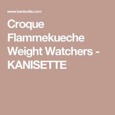 Croque Flammekueche Weight Watchers - KANISETTE