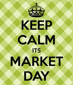 KEEP CALM ITS MARKET DAY