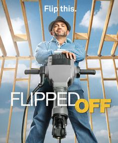 A's new reality series, Flipped Off Russell is just as bad as he was on Survivor. He does make money though.