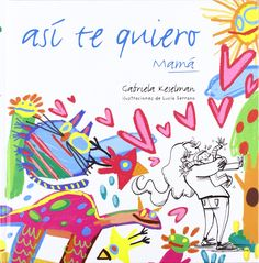Así te quiero (Albumes ilustrados): Amazon.es: Gabriela Keselman, Lucía Serrano Guerrero: Libros Free Books, Good Books, Childrens Books, Arabic Calligraphy, Education, Learning, My Love, Kids, Liberia