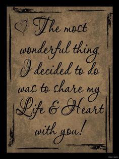 The most wonderful thing I decided to do was to share my Life & Heart with you!