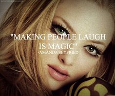making people laugh is magic Quotes By Famous People, Quotes To Live By, Favorite Movie Quotes, Only Play, People Laughing, Celebration Quotes, Amanda Seyfried, Celebs, Celebrities