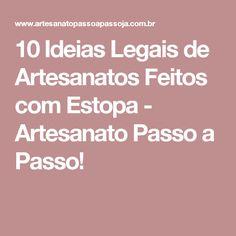 10 Ideias Legais de Artesanatos Feitos com Estopa - Artesanato Passo a Passo!
