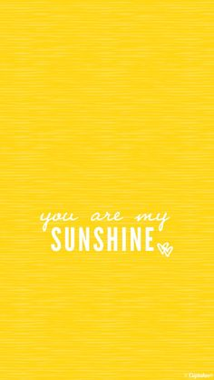 You are my sunshine phone #wallpaper