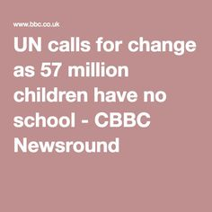 UN calls for change as 57 million children have no school - CBBC Newsround