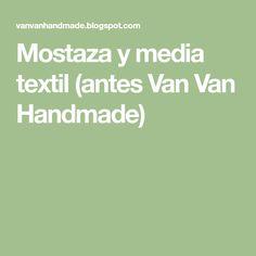 Mostaza y media textil (antes Van Van Handmade)