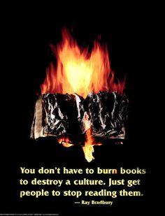 Burned books - Ray Bradbury quote