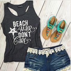 Beach Hair Don't Care Tank in Grey ~ NWT!  NWT! ~ Raw Edge Beach Hair Don't Care Tank in Grey! This is the perfect summer tank top! It has a racer back styling! Beach hair don't care with a cute little starfish print on the front! Let's go to the BEACH!  Brand New Tops Tank Tops