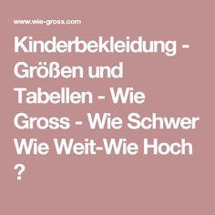 Kinderbekleidung - Größen und Tabellen - Wie Gross - Wie Schwer Wie Weit-Wie Hoch ?