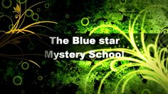 The teachings of the Blue Star Mystery school