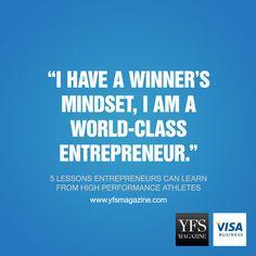 I am a world-class entrepreneur. @YFSMagazine #smallbiz #startups
