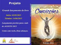 Rodrigo Silva-Restaurando Suas Convicções : Graça e paz.  Caros amigos, conto com a colaboraçã...