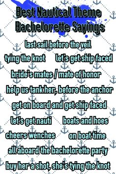 Best Nautical Theme Bachelorette Party Sayings. Last sail before the fail. Get ship faced. Bachelorette Party Shirts. bridesmaidsconfession.com