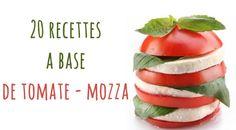 20 recettes à base de Tomate Mozzarella pour varier les plaisirs autour de ce duo délicieux !