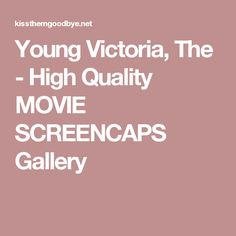Young Victoria, The - High Quality MOVIE SCREENCAPS Gallery
