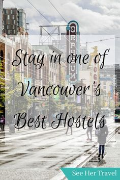 The Best Hostels in Vancouver BC | best hostels in vancouver | budget hostels in vancouver | Vancouver hostels | budget accommodation in vancouver | where to stay in vancouver bc | vancouver travel tips | Vancouver travel blogs | best places to stay in vancouver bc | canada travel tips | vancouver bc travel blog