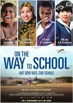 AUF DEM WEG ZUR SCHULE - ON THE WAY TO SCHOOL - 2013 - FILMPOSTER A4