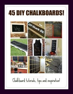 45 AWESOME DIY CHALKBOARDS. All in one place!