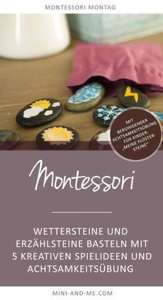 Tinker weather stones and storytelling stones: playfully discover the weather and tell stories (with five creative game ideas) - Montessori Montag: Story stones / weather stones and story stones with creative game ideas and mind - Montessori Baby, Kindergarten Montessori, Maria Montessori, Story Stones, Infant Activities, Preschool Activities, Weather Stones, Kindergarten Portfolio, Montessori Materials