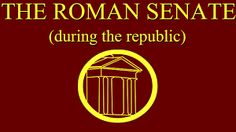 The Roman Senate during the Republic Ancient World History, The Republic, Roman, Thoughts, Youtube, Science, Image, Youtubers, Youtube Movies