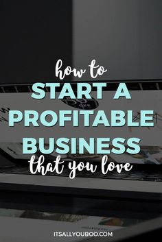How to Start A Profitable Business That You Love - Guest Post by Angel Strunk, nextlevelblogging.com. You can have it all! Download the free workbook and let's get started on building your new business! #entrepreneur #girlboss #onlinebusiness