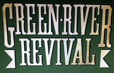 CREEDENCE CLEARWATER REVIVAL TRIBUTE ...GREEN RIVER REVIVAL @ GREEN VALLEY RANCH STATION CASINO