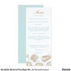 Seashells Nautical Tan/Aqua Beach Wedding Menu Card Golden tan seashells span the bottom edge of this modern and classically elegant beach-themed card, perfect for an elegant printed menu that will add a final touch to your reception tables. Created to coordinate with other products in my 'Seashells' wedding collection, the design is perfect for beach or destination weddings. Typography is featured in tan and shades of aqua, creating a soft, romantic beach look. The reverse side is printed…