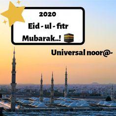 Ramadan Mubarak 2020   Eid - ul - fitr quotes  universal noor quotes  Eid Ul Fitr Quotes, Ramadan Mubarak