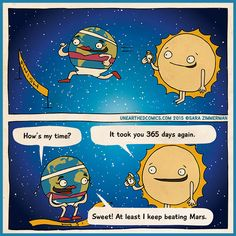 Internet cartoon, astronomy humor, and science comics about the new year and the earth running around the sun, but beating Mars' time. Funny Science Jokes, Science Puns, Funny Memes, Physics Memes, Engineering Memes, Chemistry Jokes, Science Quotes, Science Lessons, It's Funny