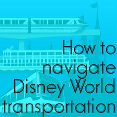How to navigate with Disney World transportation   PREP007 from WDWPrepSchool.comHow to navigate with Disney World transportation - Buses, monorails & ferries